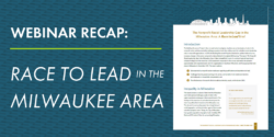 Webinar Recap: Race to Lead in the Milwaukee Area
