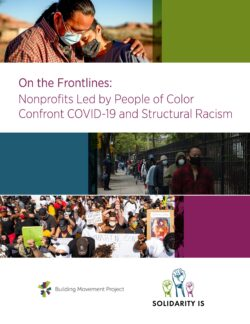 NEW REPORT: On the Frontlines: Nonprofits Led by People of Color Confront COVID-19 and Structural Racism