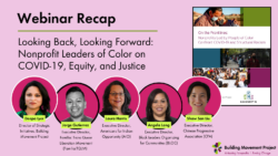 Webinar Recap – Looking Back, Looking Forward: Nonprofit Leaders of Color on COVID-19, Equity, and Justice