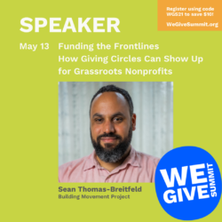 We Give Summit — Funding the Frontlines: How Giving Circles Can Show Up for Grassroots Nonprofits