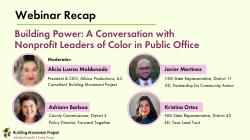 Webinar Recap — Building Power: A Conversation with Nonprofit Leaders of Color in Public Office